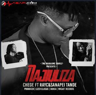Chege Ft. Ray C & Sanapei Tande - Najiuliza