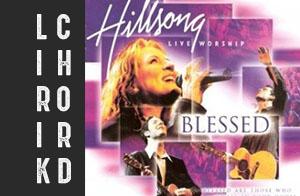 lirik dan chord lagu rohani kristen terbaru hillsong blessed album