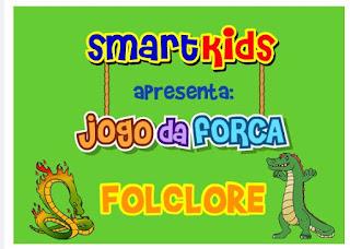 http://www.smartkids.com.br/jogo/jogo-da-forca-folclore