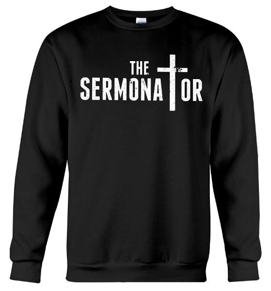 The Sermonator Pastor T Shirt, The Sermonator Pastor Hoodie, The Sermonator Pastor T Shirts