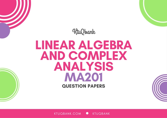 Linear Algebra & Complex  Analysis | MA201 | Question Papers (2015 batch)