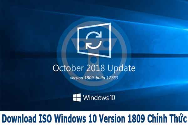 Download ISO Windows 10 Version 1809 Nguyên Gốc