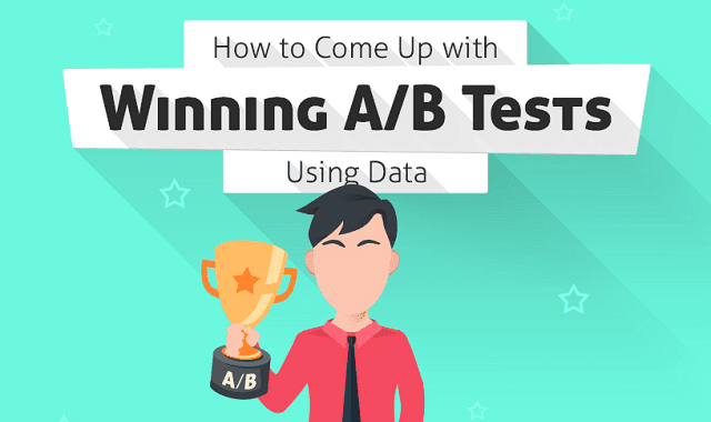 How to Come Up with Winning A/B Tests Using Data