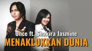 Lirik Lagu Menaklukan Dunia - Once ft Shakira Jasmine