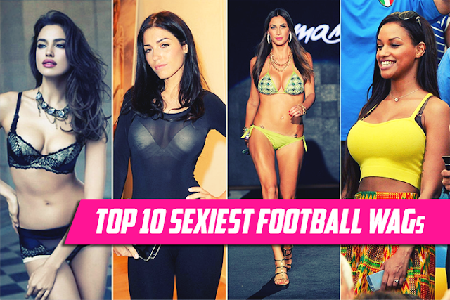 Top 10 Sexiest Football WAGs From Around The World