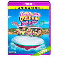 Barbie: Dolphin Magic (2017) WEB-DL 1080p Audio Dual Latino-Ingles