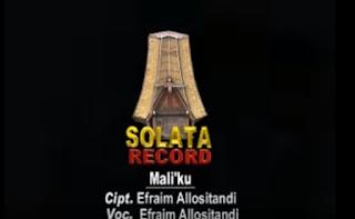Lirik Lagu Toraja Terbaik Mali'ku (Efraim Allositandi)