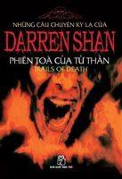 Những Câu Chuyện Kỳ Lạ Của Darren Shan Tập 5: Phiên Tòa Của Tử Thần - Darren Shan