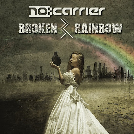 Recently released: no:carrier - Broken Rainbow; Songs for an Apocalyptic World (Independent - November 11 2016)