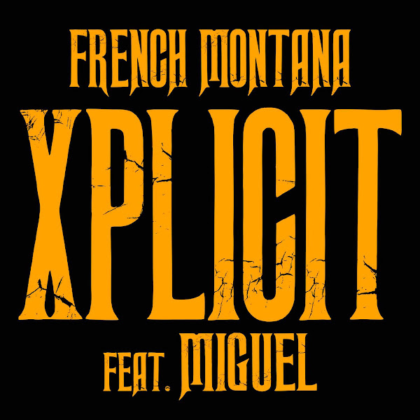 French Montana - XPlicit (feat. Miguel) - Single Cover