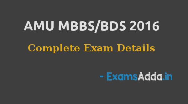 AMU MBBS/BDS 2016 - Complete Exam Details
