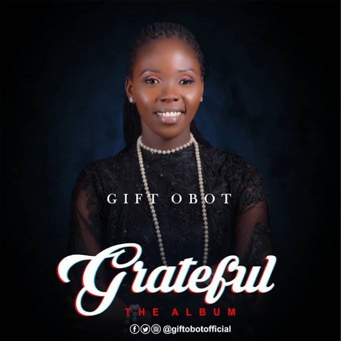 Download Album : Gift Obot - Grateful