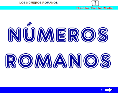 http://www.ceiploreto.es/sugerencias/cplosangeles.juntaextremadura.net/web/curso_3/matematicas/numeros_romanos_3/numeros_romanos_3.html