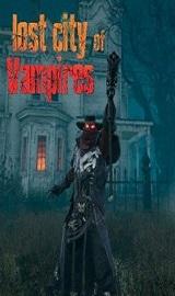 Lost City of Vampires - Lost City of Vampires Update.v1.22R-PLAZA