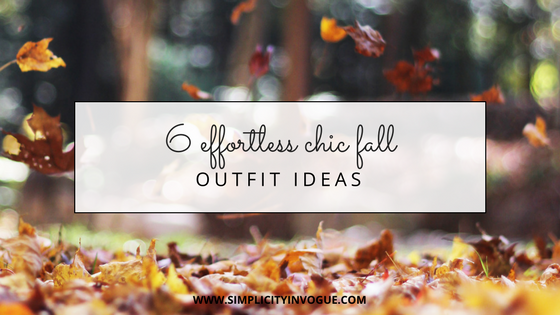6 effortless chic fall outfit ideas - Simplicity in Vogue - @ByAndreaB / autumn, outfit ideas, cosy, cozy, warm, comfortable, fashionable, statement, smart chic, winter, outfit of the day, ootd, what to wear