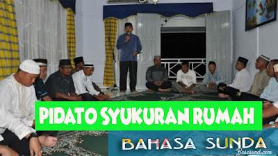 Contoh Pidato syukuran dalam menempati rumah baru dalam bahasa sunda