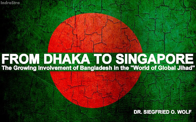 "OPINION | From Dhaka to Singapore: The Growing Involvement of Bangladesh in the ""World of Global Jihad"""