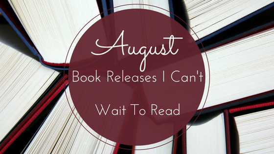 3 August Book Releases I Can't Wait To Read