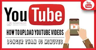 رفع-فيديو-على-اليوتيوب-أطول-من-15-دقيقة