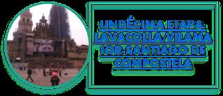 UNDÉCIMA ETAPA: LACACOLLA/VILAMAIOR-SANTIAGO DE COMPOSTELA