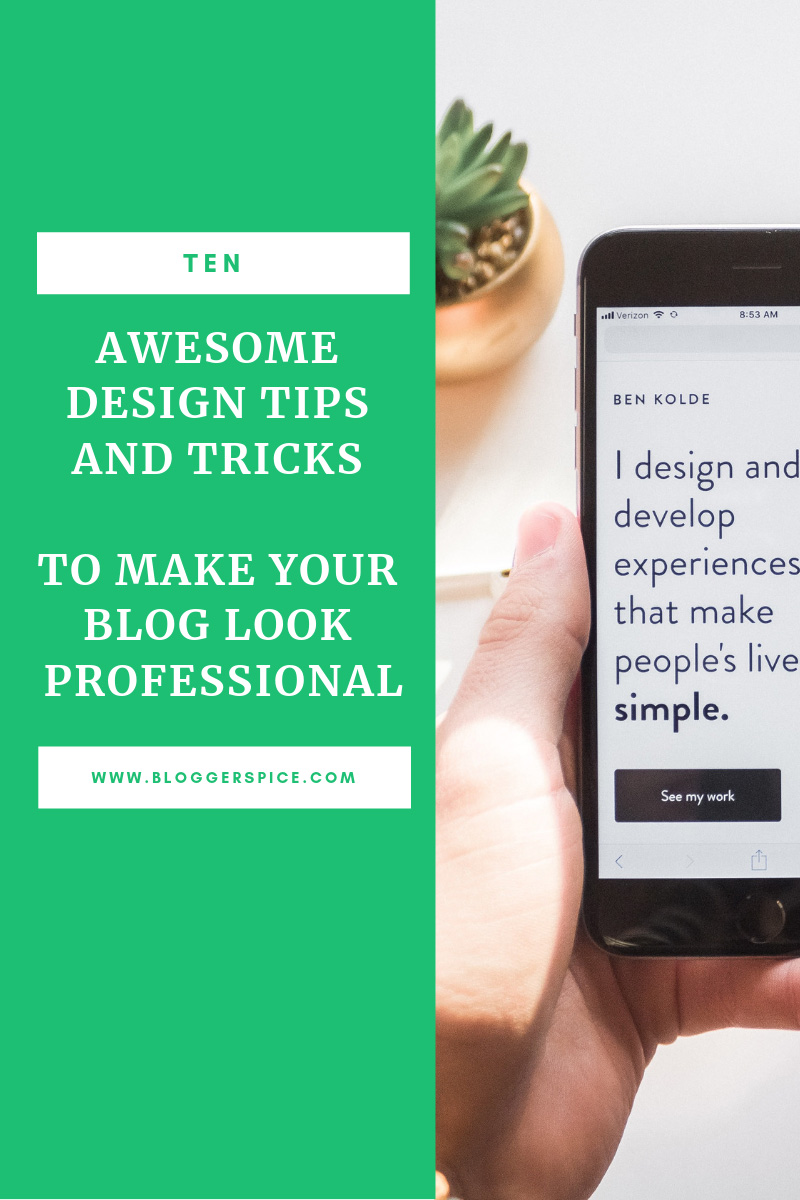 10 Awesome Design tips and tricks To Make Your Blog Look Professional