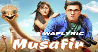 Musafir Song Lyrics