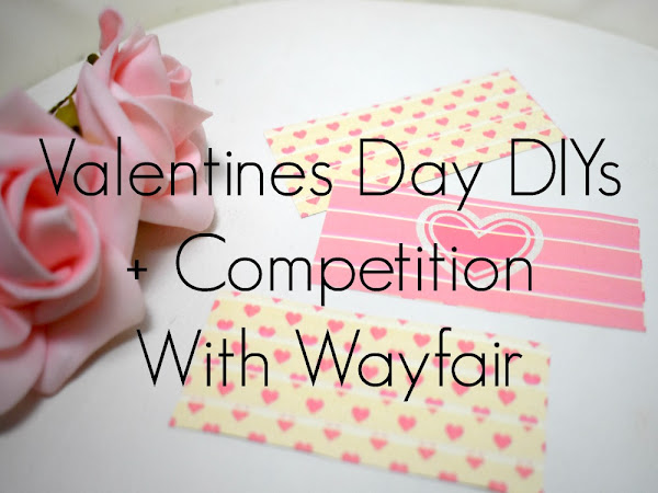Valentines Day DIYs + Competition With Wayfair