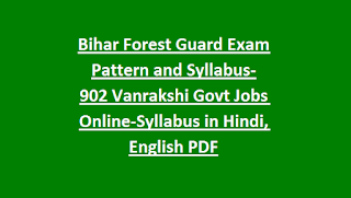Bihar Forest Guard Exam Pattern and Syllabus-902 Vanrakshi Govt Jobs Online-Syllabus in Hindi, English PDF