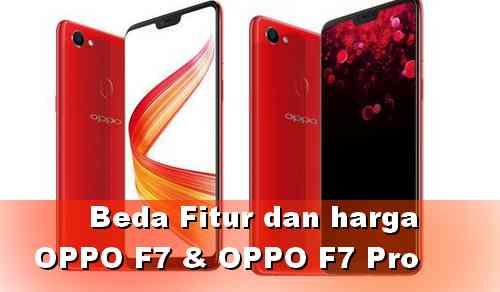 Beda OPPO F7 Pro dan F7 dari Fitur dan harganya