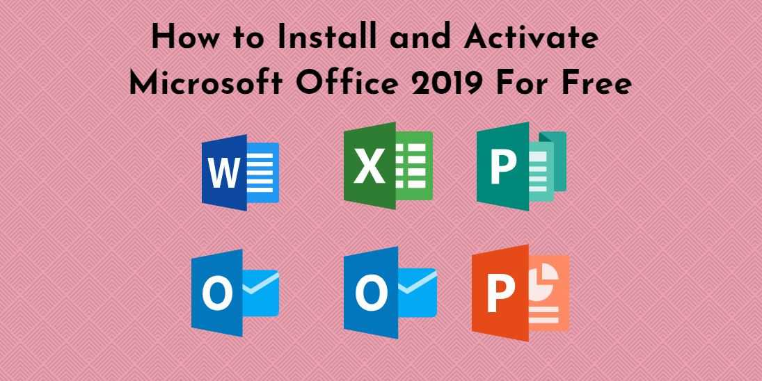 How to Install and Activate Microsoft Office 2019 For Free