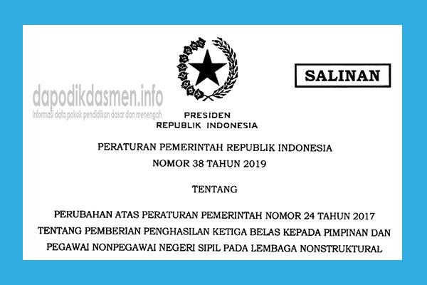 Peraturan Pemerintah (PP) Nomor 38 Tahun 2019 Tentang Pemberian Penghasilan Ketiga Belas ( Gaji 13 ) Kepada Pimpinan dan Pegawai Nonpegawai Negeri Sipil Pada Lembaga Nonstruktural.