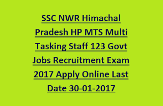 SSC NWR Himachal Pradesh HP MTS Multi Tasking Staff 123 Govt Jobs Recruitment Exam 2017 Apply Online Last Date 30-01-2017