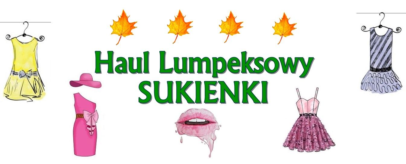 Haul Lumpeksowy: SUKIENKI