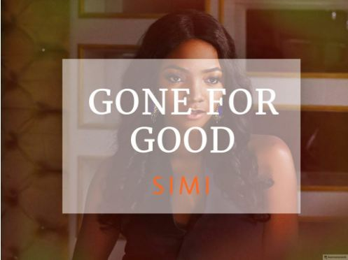 Simi – Gone For Good [Mp3 Music Download+Lyrics]