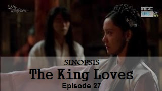 Sinopsis The King Loves Episode 27