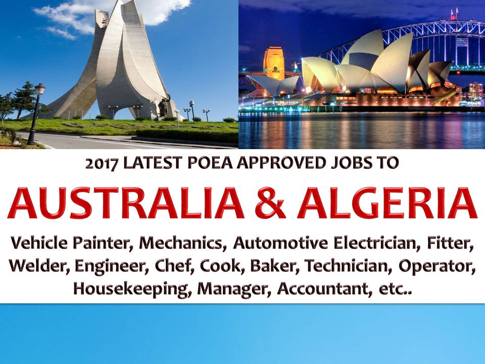 The following are jobs approved by POEA for deployment to AUSTRALIA, and ALGERIA. Job applicants may contact the recruitment agency assigned to inquire for further information or to apply online for the job.  We are not affiliated to any of these recruitment agencies.    As per POEA, there should be no placement fee for domestic workers and seafarers. For jobs that are not exempted from placement fee, the placement fee should not exceed the one month equivalent of salary offered for the job. We encourage job applicant to report to POEA any violation of this rule.