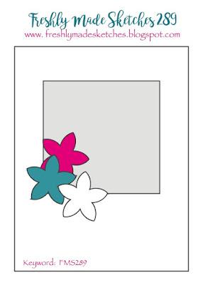 http://freshlymadesketches.blogspot.com/2017/05/freshly-made-sketches-289-sketch-by.html
