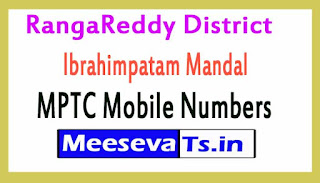 Ibrahimpatam Mandal MPTC Mobile Numbers List RangaReddy District in Telangana State