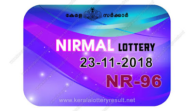 KeralaLotteryResult.net, kerala lottery kl result, yesterday lottery results, lotteries results, keralalotteries, kerala lottery, keralalotteryresult, kerala lottery result, kerala lottery result live, kerala lottery today, kerala lottery result today, kerala lottery results today, today kerala lottery result, nirmal lottery results, kerala lottery result today nirmal, nirmal lottery result, kerala lottery result nirmal today, kerala lottery nirmal today result, nirmal kerala lottery result, live nirmal lottery NR-96, kerala lottery result 23.11.2018 nirmal NR 96 23 november 2018 result, 23 11 2018, kerala lottery result 23-11-2018, nirmal lottery NR 96 results 23-11-2018, 23/11/2018 kerala lottery today result nirmal, 23/11/2018 nirmal lottery NR-96, nirmal 23.11.2018, 23.11.2018 lottery results, kerala lottery result October 23 2018, kerala lottery results 23th November 2018, 23.11.2018 week NR-96 lottery result, 23.11.2018 nirmal NR-96 Lottery Result, 23-11-2018 kerala lottery results, 23-11-2018 kerala state lottery result, 23-11-2018 NR-96, Kerala nirmal Lottery Result 23/11/2018
