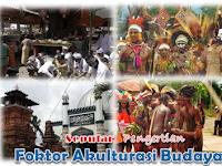 Pengertian Akulturasi Budaya dan Faktor yang mempengaruhinya