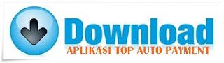 APLIKASI ANDROID TOP AUTO PAYMENT