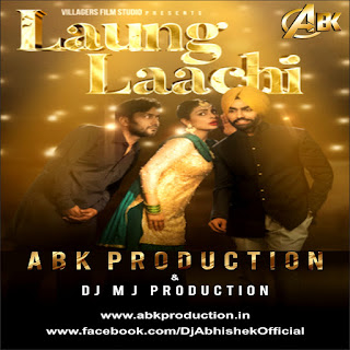 Laung Laachi  - Abk Production &  MJ Pro.