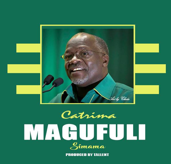 Download AUDIO | Catrima - Magufuli Simama