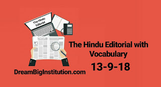 The Hindu Editorial With Important Vocabulary(13-9-18) - Dream Big Institution