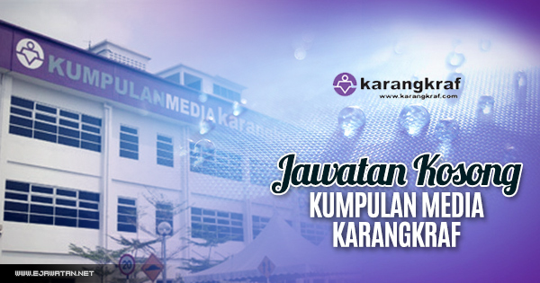 jawatan kosong media karangkraf 2018