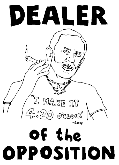 Title: DEALER OF THE OPPOSITION. T-shirt text: 'I make it 4:20 o'clock' - Snoop