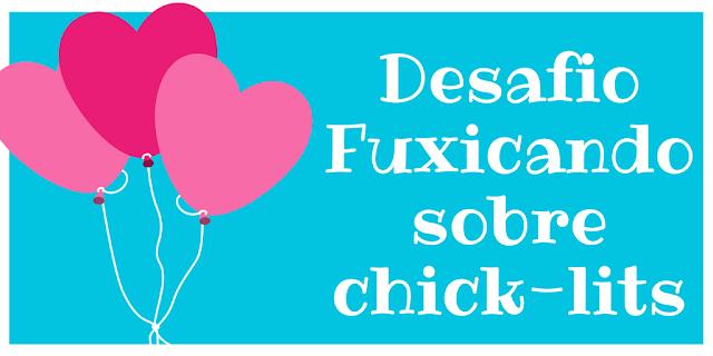 """Desafio """"Fuxicando sobre Chick-lits"""""""