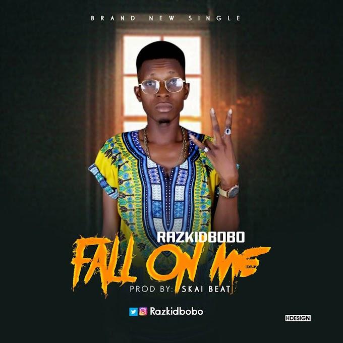 NEW MUSIC : Razkidbobo - Fall on Me