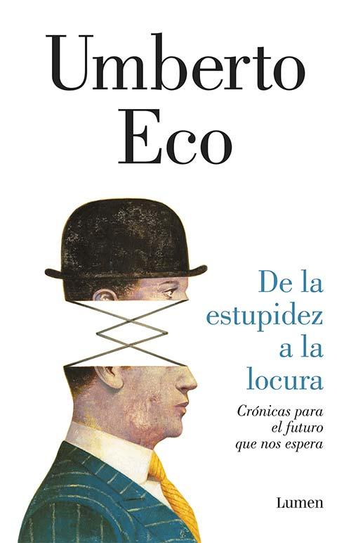 De la estupidez a la locura de Umberto Eco