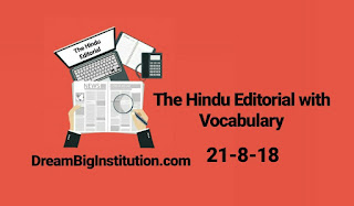The Hindu Editorial With Important Vocabulary(21-8-18)- Dream Big Institution